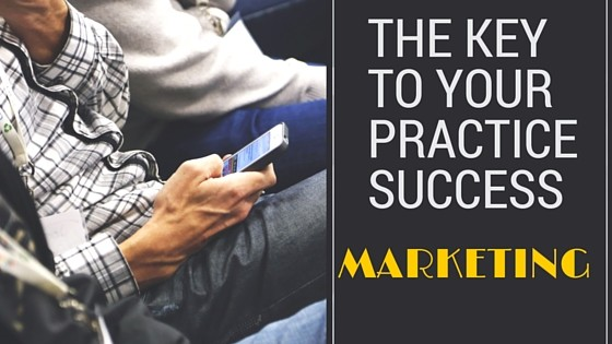 The key to your practice success marketing
