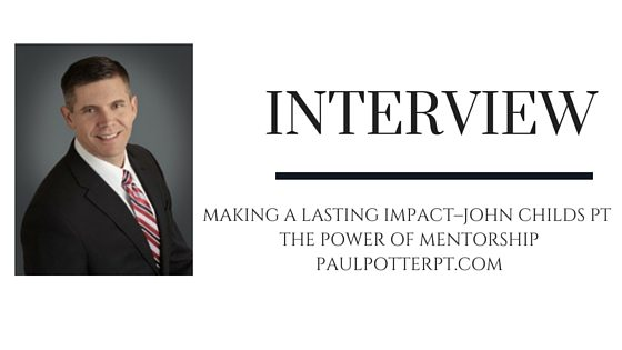 Making A Lasting Impact–John Childs PT [ff#73]