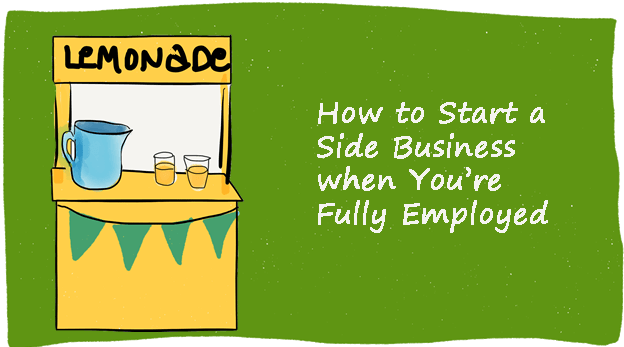 How to Start a Side Business With A Full-Time Job