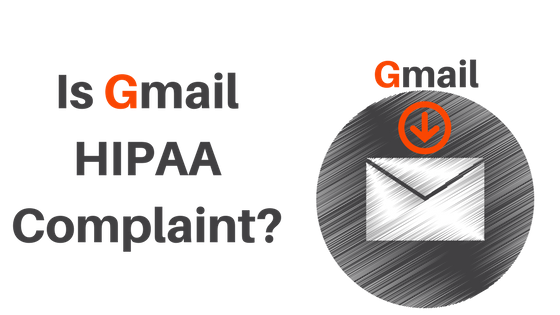 Is Gmail HIPAA Compliant for Therapy Practices? - Paul Potter PT
