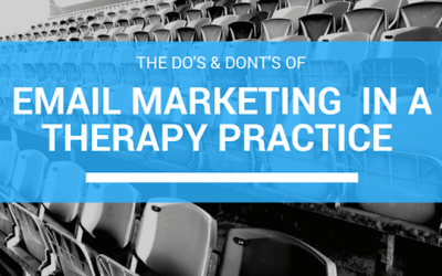 Do's & Don'ts of Email Marketing In a Therapy Practice