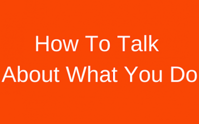 How To Talk About What You Do