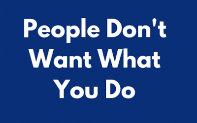 People Don't Want What You Do