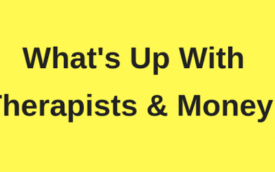 What's Up With Therapists And Money?