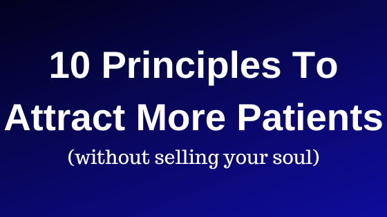 Attract more Patients(without selling your soul)
