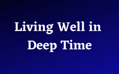 Living well in deep time